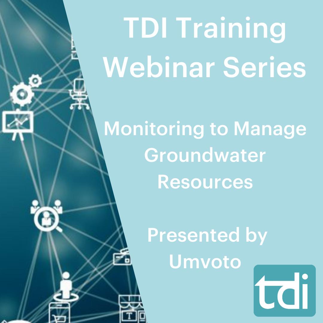 TDI Training Webinar Series – Monitoring to Manage Groundwater Resources